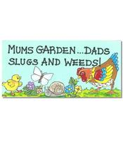 Happy Sign - Mums garden... dads slugs and weeds